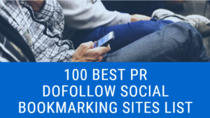 100 Best PR Dofollow Social Bookmarking Sites List
