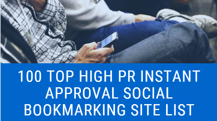 100Top High PR Instant Approval Social Bookmarking Site List