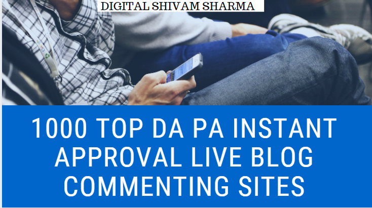 1000 TOP DA PA Instant Approval Live Blog Commenting Sites 2019 – 2020