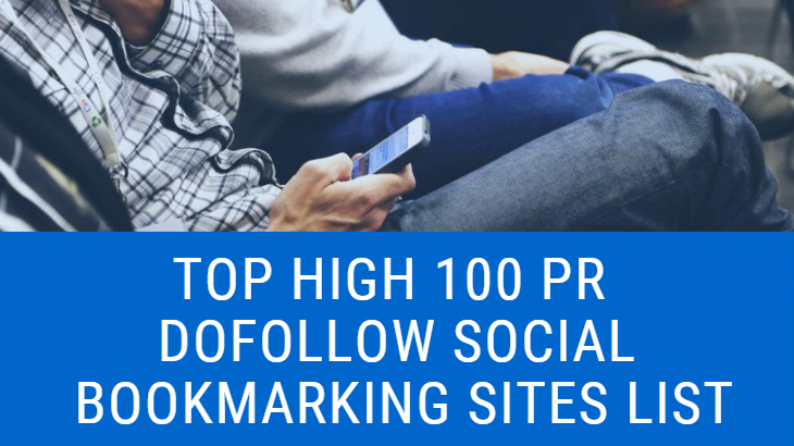 Top High 100 PR Dofollow Social Bookmarking Sites List